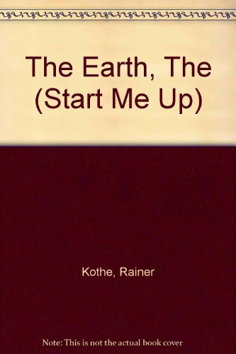 The Earth, The (Start Me Up) - Rainer Kothe
