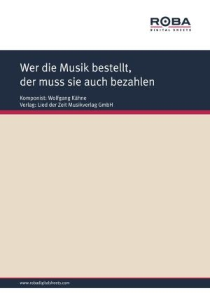 Wer die Musik bestellt, der muss sie auch bezahlen - Single Songbook