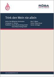 Trink den Wein nie allein - as performed by Die Wildecker Herzbuben, Single Songbook