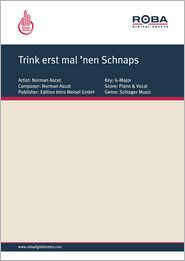 Trink erst mal ?nen Schnaps - as performed by Norman Ascot, Single Songbook