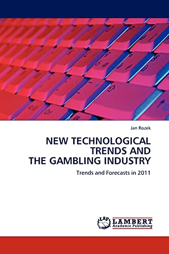 NEW TECHNOLOGICAL TRENDS AND THE GAMBLING INDUSTRY : Trends and Forecasts in 2011 - Jan Rozek
