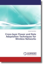 Cross-layer Power and Rate Adaptation Techniques for Wireless Networks - Karmokar, Ashok