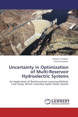 Uncertainty in Optimization of Multi-Reservoir Hydroelectric Systems - Shabani, Nazanin / Shawwash, Ziad