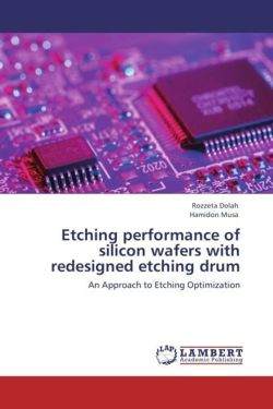 Etching performance of silicon wafers with redesigned etching drum - Dolah, Rozzeta / Musa, Hamidon