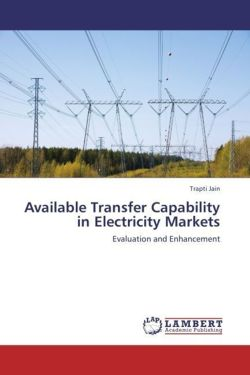 Available Transfer Capability in Electricity Markets - Jain, Trapti