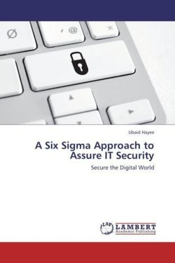 A Six Sigma Approach to Assure IT Security - Hayee, Ubaid