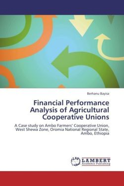 Financial Performance Analysis of Agricultural Cooperative Unions - Bayisa, Berhanu