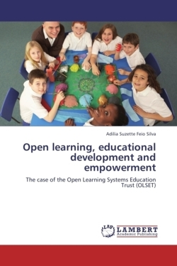 Open learning, educational development and empowerment - Silva, Adilia Suzette Feio