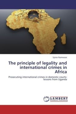 The principle of legality and international crimes in Africa - Namwase, Sylvie
