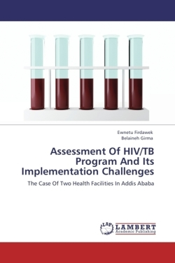 Assessment Of HIV/TB Program And Its Implementation Challenges