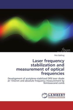 Laser frequency stabilization and measurement of optical frequencies - Balling, Petr