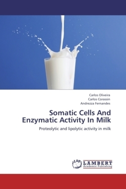 Somatic Cells And Enzymatic Activity In Milk - Oliveira, Carlos / Corassin, Carlos / Fernandes, Andrezza