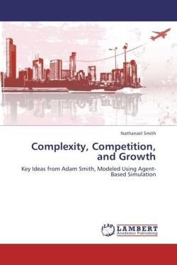 Complexity, Competition, and Growth - Smith, Nathanael