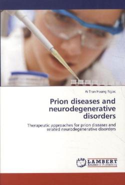 Prion diseases and neurodegenerative disorders - Tran Hoang Ngoc, Ai