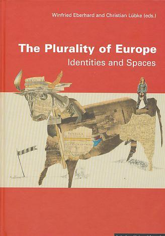 The plurality of Europe. Identities and spaces. Contributions made at an international conference, Leipzig, 6 - 9 June 2007. - Eberhard, Winfried, Christian Lübke and Madlem Benthin (Eds.)
