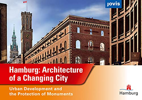 Hamburg: The Architecture of a Changing City - StateMinistry For Urban Development And Environment BSU Free And Hanseatic City Of Hamburg