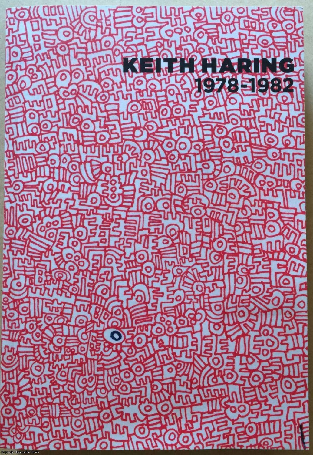 Keith Haring, 1978-1982 - Platow, Raphaela, (curated by)