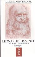 Leonardo da Vinci: Schauspiel eines faustischen Lebens