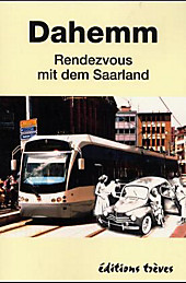 Dahemm.: Rendezvous mit dem Saarland