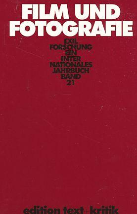 Exilforschung. Ein internationales Jahrbuch: Film und Fotografie (Exilforschung 21): BD 21