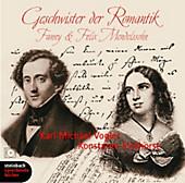 Geschwister der Romantik. CD . Fanny und Felix Mendelssohn