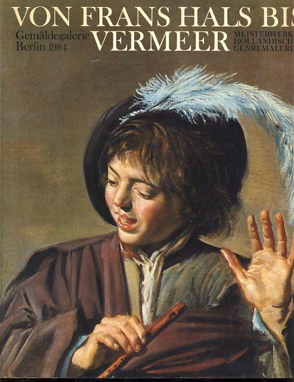 Von Frans Hals bis Vermeer. Meisterwerke Holländischer Genremalerei