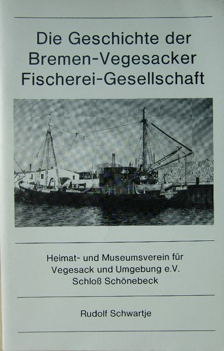 Die Geschichte der Bremen-Vegesacker Fischerei-Gesellschaft