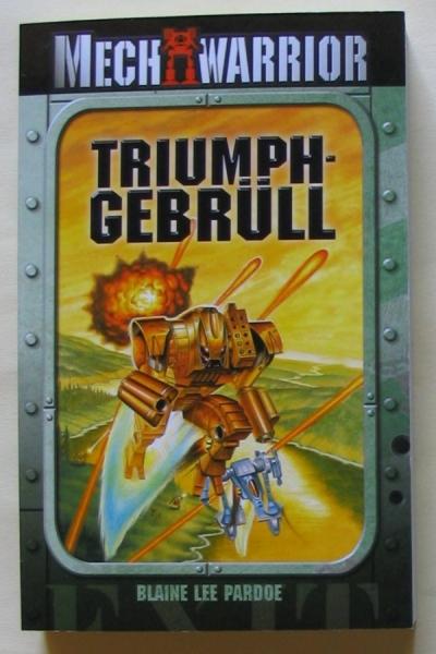 Battletech. Triumphgebrüll. Mech Warrior. Ein Mechkrieger-Roman