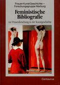 Feministische Bibliografie zur Frauenforschung in der Kunstgeschichte (Frauen in Geschichte und Gesellschaft)