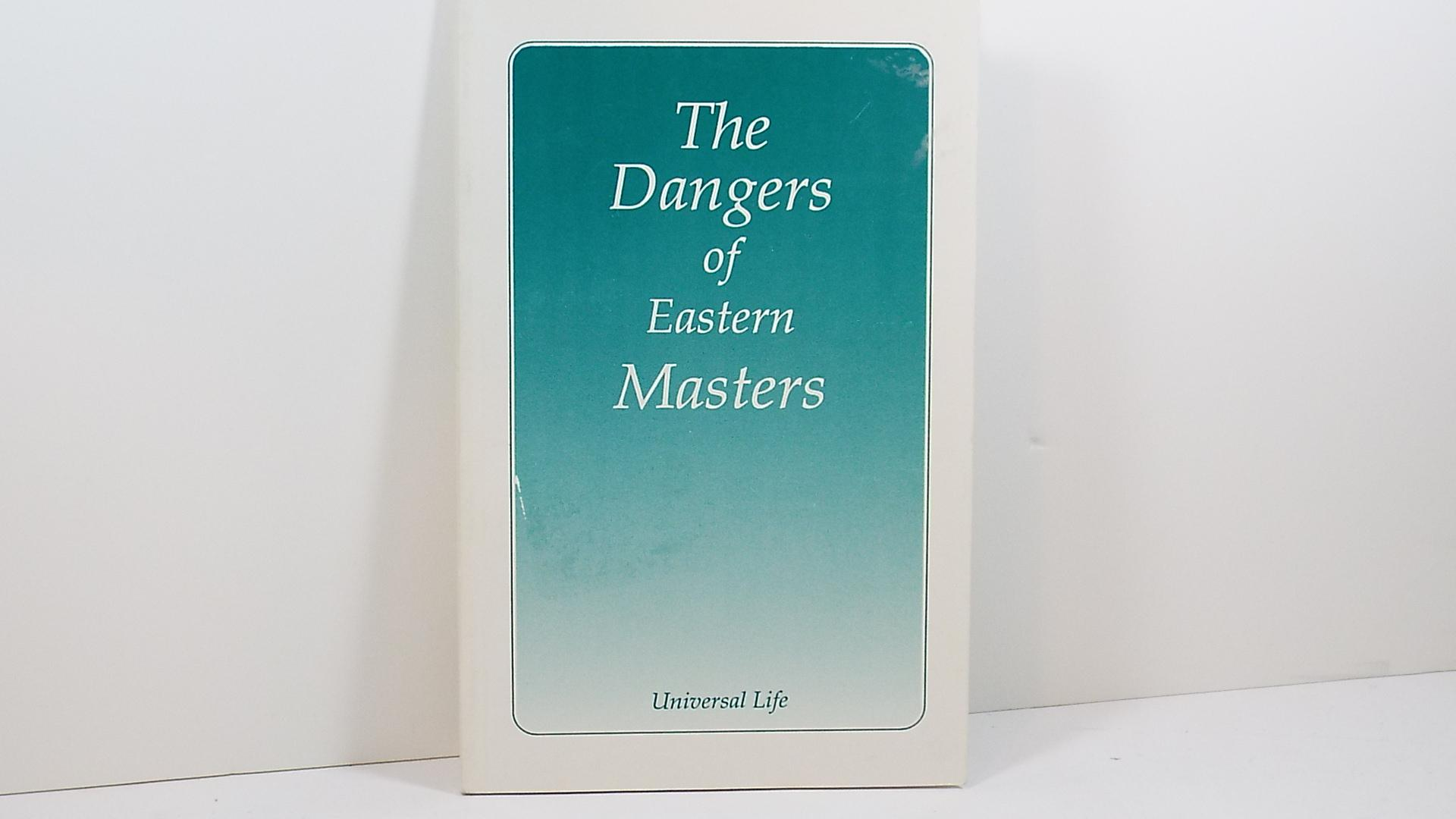 Dangers of the Eastern Masters