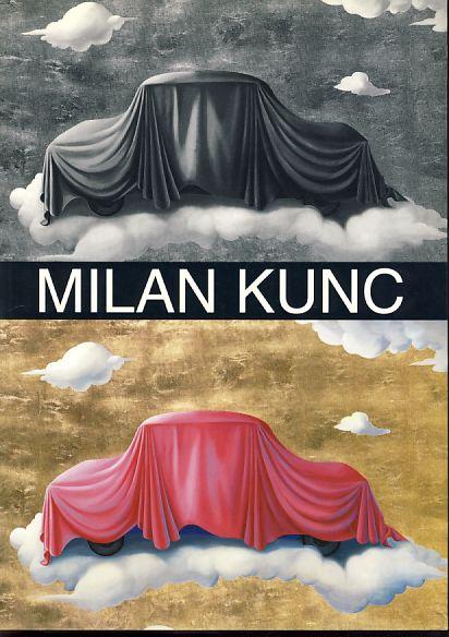Milan Kunc. Peinlicher Realismus, Ost-Pop (1974-1979) und die Verfeinerte Malerei (1986-1992). Dt. /Engl. /Tschech. /Schwed. (1974-1979 : Refined Painting)