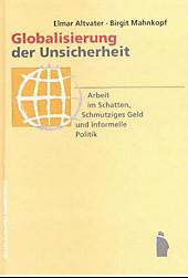 Globalisierung der Unsicherheit.: Arbeit im Schatten, Schmutziges Geld und informelle Politik