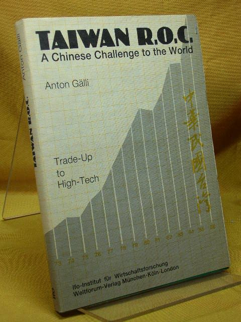 Taiwan R.O.C: A Chinese challenge to the world : trade up to high-tech (IFO-Studien zur Entwicklungsforschung)