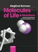 Molecules of Life and Mutations