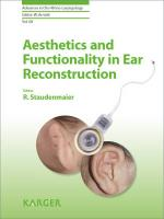 Aesthetics and Functionality in Ear Reconstruction (Advances in Oto-Rhino-Laryngology Series) R. Staudenmaier Editor