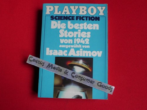 Die besten Stories von 1942. Playboy Science Fiction - Asimov, Isaac (Hrsg.)