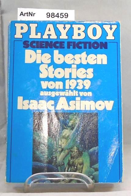 Die besten Stories von 1939. Playboy Science Fiction - Asimov, Isaac (Hrsg.)