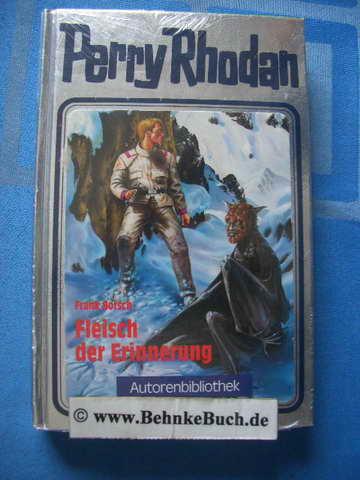Perry Rhodan, Fleisch der Erinnerung (Autorenbibliothek 3)