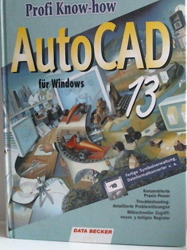 Profi Know-how AutoCAD 13 für Windows