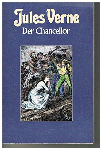 Der Chancellor : Tagebuch des Passagier J. R. Kazallon Collection Jules Verne, 1905. - Bd. 21. - Verne, Jules: