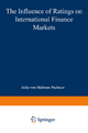 The Influence of Ratings on International Finance Markets