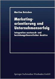 Marketingorientierung und Unternehmenserfolg: Integration austausch- und beziehungstheoretischer Ansätze