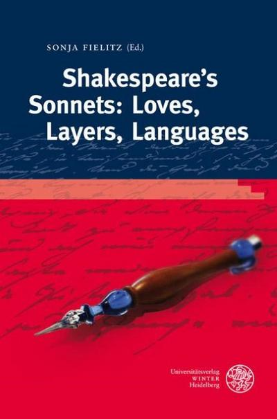 Shakespeare's Sonnets: Loves, Layers, Languages - Sonja Fielitz