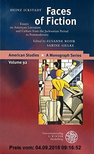 Faces of Fiction: Essays on American Literature and Culture from the Jacksonian Period to Postmodernity (American Studies, Band 92)
