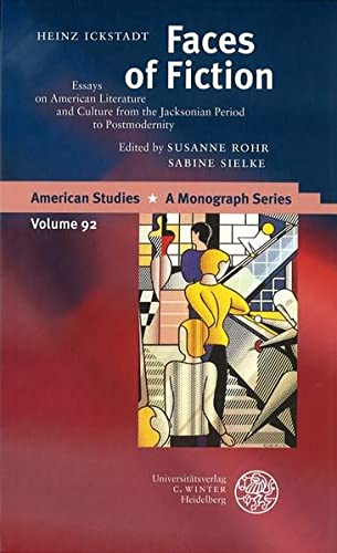 Faces of fiction - Essays on American literature and culture from the Jacksonian period to postmodernity; American studies, Vol. 92 - Ickstadt, Heinz; Rohr, Susanne