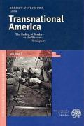 Transnational America: The Fading of Borders in the Western Hemisphere Berndt Ostendorf Author