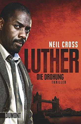 Luther. Die Drohung - Thriller - Cross, Neil