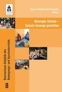 Bewegte Schule - Schule bewegt gestalten (Basiswissen Didaktik des Bewegungs- und Sportunterrichts)