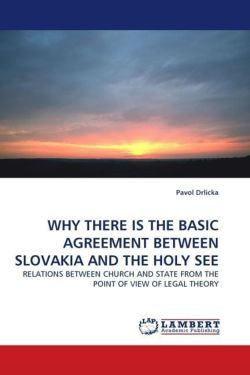 WHY THERE IS THE BASIC AGREEMENT BETWEEN SLOVAKIA AND THE HOLY SEE