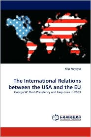 The International Relations between the USA and the EU: George W. Bush Presidency and Iraqi crisis in 2003